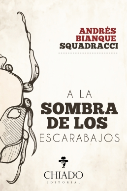 Mi amigo Andrés Bianque, el de los escarabajos, las flores del mal y los largosexilios.